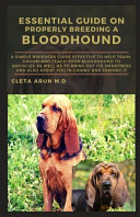 Essential Guide on Properly Breeding a Bloodhound