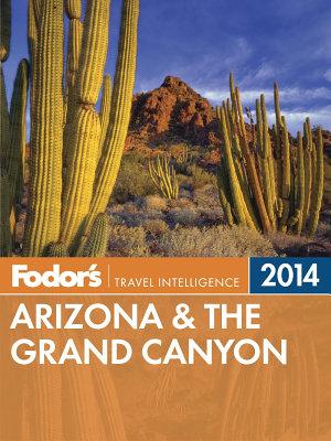 Fodor s Arizona   the Grand Canyon 2014 PDF