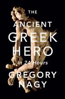 The Ancient Greek Hero in 24 Hours PDF