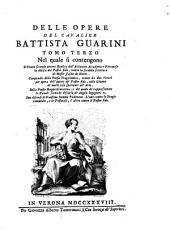 Delle opere del cavalier Battista Guarini: Volume 3