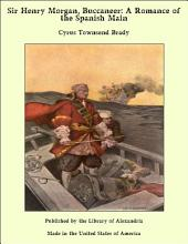 Sir Henry Morgan, Buccaneer: A Romance of the Spanish Main