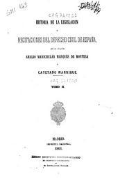 Historia de la legislacion y recitaciones del derecho civil de España: 2, Volumen 1