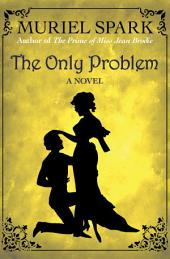 The Only Problem: A Novel