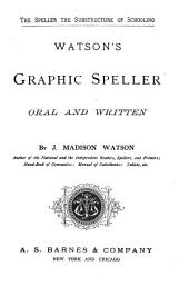 Watson's Graphic Speller: Oral and Written