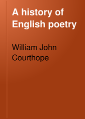 A History of English Poetry: Volume 4