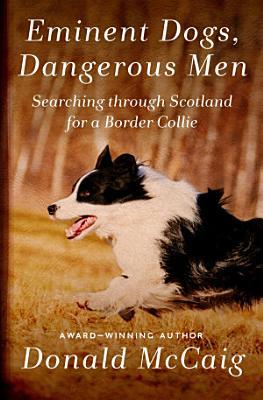 Eminent Dogs  Dangerous Men