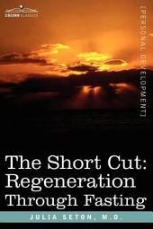 The Short Cut: Regeneration Through Fasting