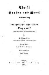 Christi person und werk: Darstellung der evangelisch-lutherischen dogmatik vom mittelpunkte der christologie aus, Band 3,Teil 1