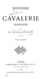 Histoire de la cavalerie française: Volume1