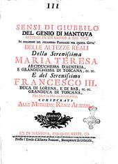 Sensi di giubbilo del genio di Mantova espressi in un canto a tre voci [Vittore Vettori] in occasione del felicissimo passaggio per questa città delle altezze reali della serenissima Maria Teresa arciduchessa d'Austria, granduchessa di Toscana, ec. ec. e del serenissimo Francesco 3. duca di Lorena, e di Bar, ec. ec. granduca di Toscana, nel mese di Maggio 1739. ..