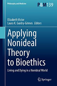 Applying Nonideal Theory to Bioethics PDF