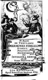 Sermones fideles, ethici, politici, oeconomici sive Interiora rerum, accedit faber fortunae ... etc