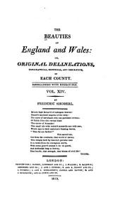 The Beauties of England and Wales, Or, Delineations, Topographical, Historical, and Descriptive, of Each County: Suffolk ; Surrey ; Sussex