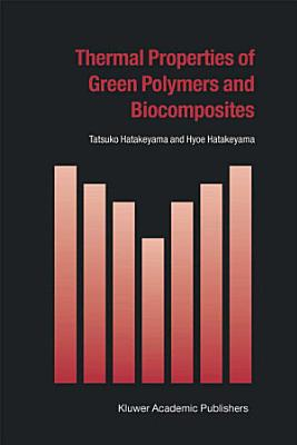 Thermal Properties of Green Polymers and Biocomposites PDF