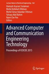Advanced Computer and Communication Engineering Technology: Proceedings of ICOCOE 2015