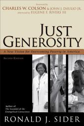 Just Generosity: A New Vision for Overcoming Poverty in America, Edition 2