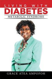 LIVING With DIABETES: METABOLIC SYNDROME