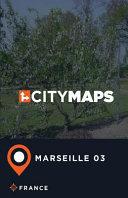 City Maps Marseille 03 France