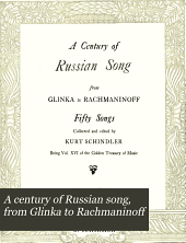 A Century of Russian Song, from Glinka to Rachmaninoff: Fifty Songs