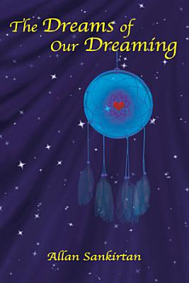 The Dreams of Our Dreaming PDF