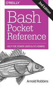 Bash Pocket Reference: Help for Power Users and Sys Admins, Edition 2