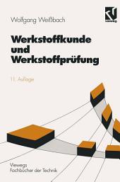Werkstoffkunde und Werkstoffprüfung: unter mitarbeit von Uwe Bleyer, Ausgabe 11