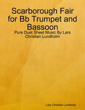 Scarborough Fair for Bb Trumpet and Bassoon - Pure Duet Sheet Music By Lars Christian Lundholm