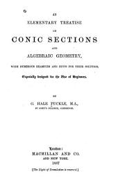 An Elementary Treatise on Conic Sections and Algebraic Geometry: With Numerous Examples and Hints for Their Solution