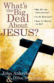 What S The Big Deal About Jesus