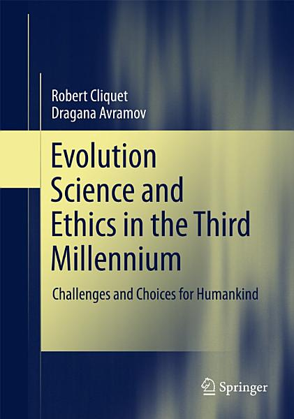 Evolution Science and Ethics in the Third Millennium