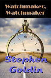 Watchmaker, Watchmaker