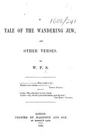 A Tale of the Wandering Jew, and other verses. By W. F. S. [i.e. William W. F. Synge.]