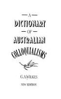 A Dictionary of Australian Colloquialisms PDF