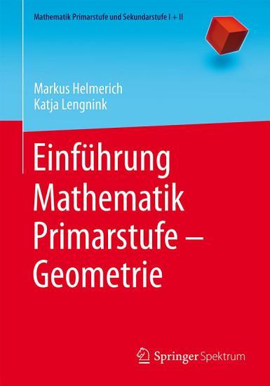 Einf  hrung Mathematik Primarstufe     Geometrie PDF