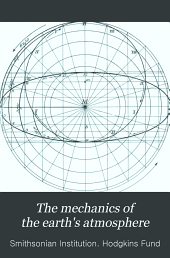 The mechanics of the earth's atmosphere: Volume 51