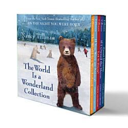 Nancy Tillman S The World Is A Wonderland Collection Book PDF