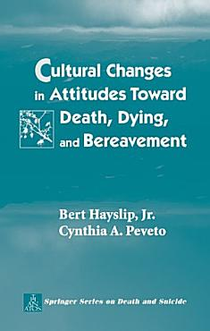 Cultural Changes in Attitudes Toward Death  Dying  and Bereavement PDF