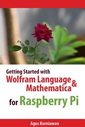 Getting Started with Wolfram Language and Mathematica for Raspberry Pi