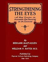 Strengthening the Eyes   A New Course in Scientific Eye Training in 28 Lessons PDF