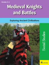 Medieval Knights and Battles: Exploring Ancient Civilizations