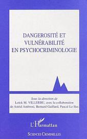 Dangerosité et vulnérabilité en psychocriminologie
