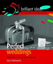 Perfect Weddings: Make the most of your memorable day