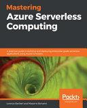 Mastering Azure Serverless Computing