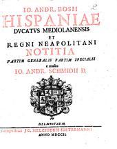Hispaniae, ducatus Mediolanensis et regni Neapolitani notitia