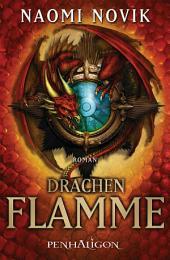 Drachenflamme: Roman