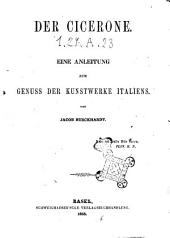 Der Cicerone eine anleitung zum genuss der kunstwerke italiens von Jacob Burckhardt