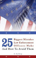 25 Biggest Mistakes Law Enforcement Officers Make and How to Avoid Them PDF