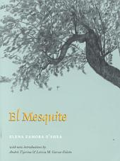 El Mesquite: A Story of the Early Spanish Settlements Between the Nueces and the Rio Grande
