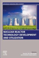 Nuclear Reactor Technology Development and Utilization PDF