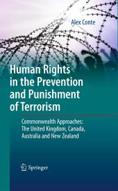 Human Rights in the Prevention and Punishment of Terrorism: Commonwealth Approaches: The United Kingdom, Canada, Australia and New Zealand